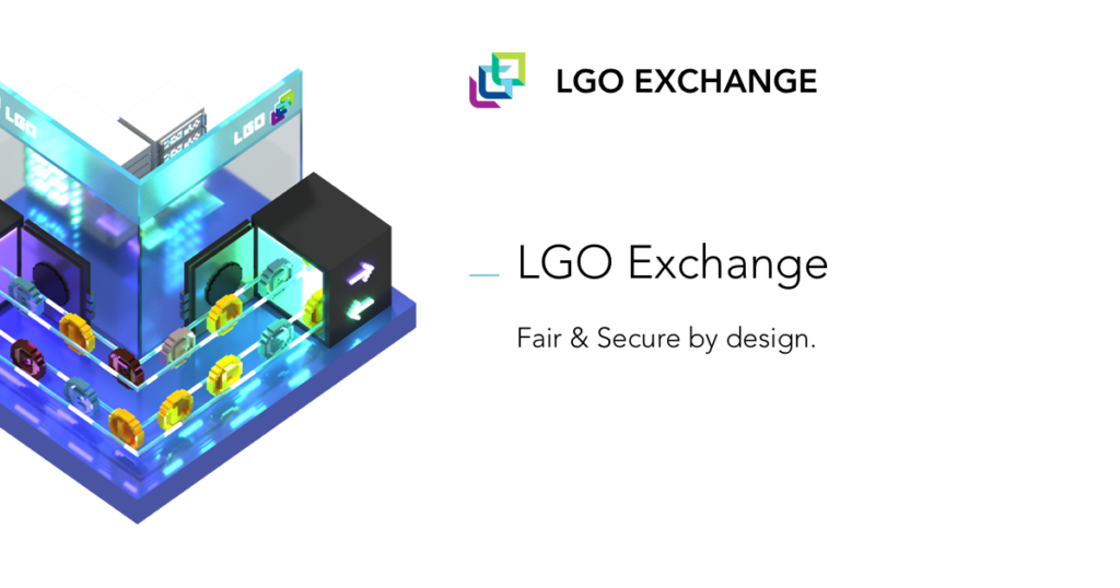LGO Exchange Fair and Secure by Design
