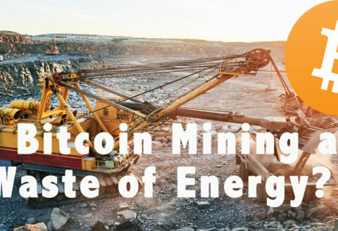 Is Bitcoin Mining A Waste Of Energy